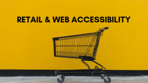 Retail & Web Accessibility