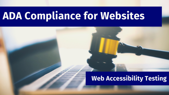 ADA compliance for websites - Web Accessibility Testing