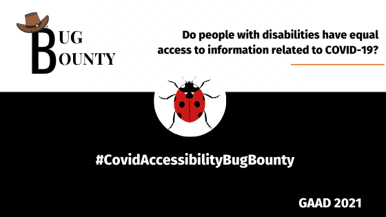 Do people with disabilities have equal access to information related to COVID-19? #CovidAccessibilityBugBounty, GAAD 2021