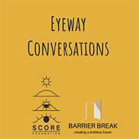 Eyeway Conversations, Score foundation and BarrierBreak logo
